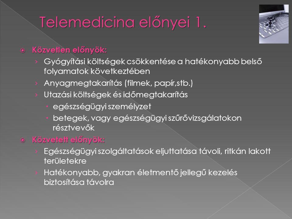 Telemedicina előnyei 1. Közvetlen előnyök: