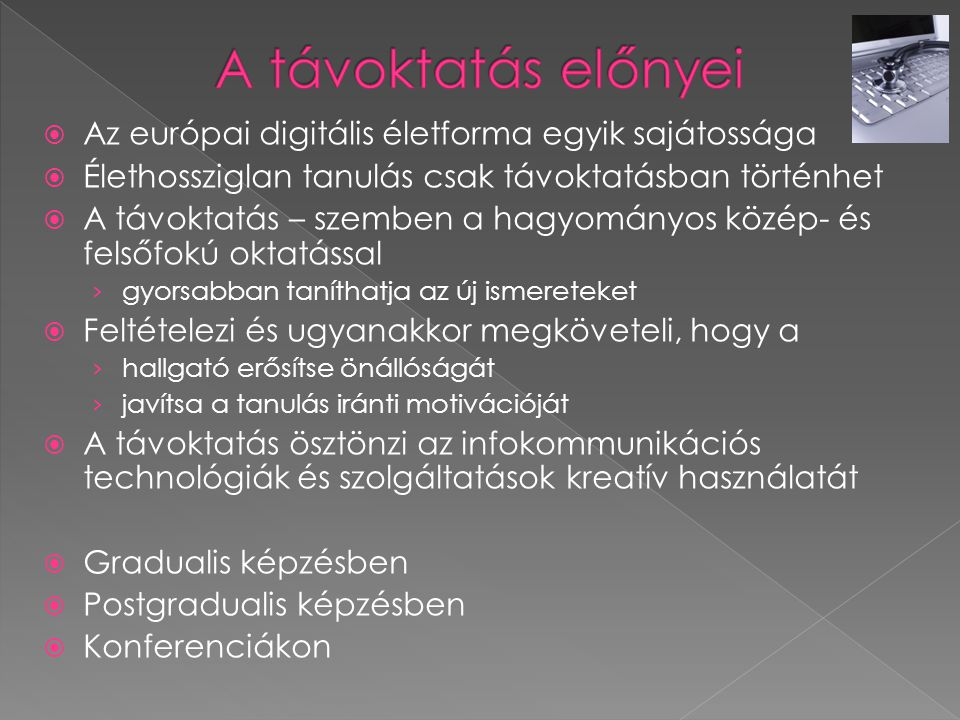 A távoktatás előnyei Az európai digitális életforma egyik sajátossága