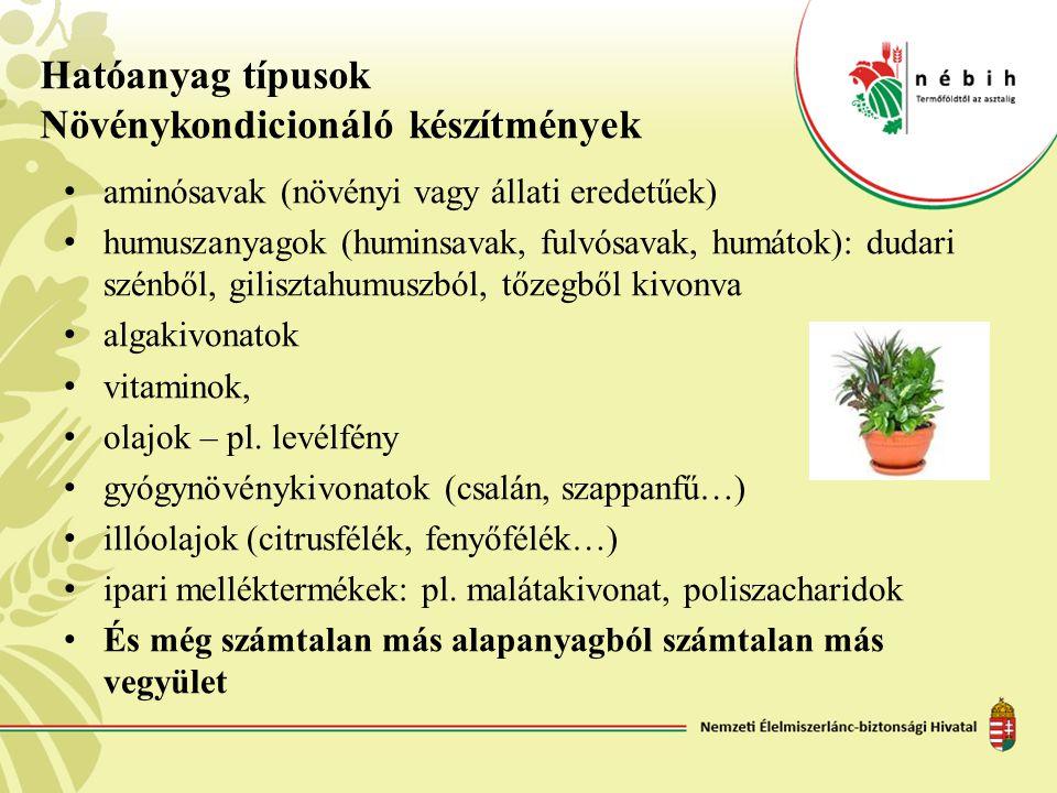 Hatóanyag típusok Növénykondicionáló készítmények