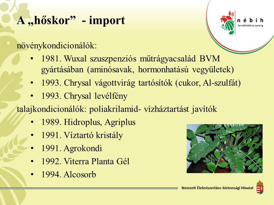"""A """"hőskor - import növénykondicionálók:"""