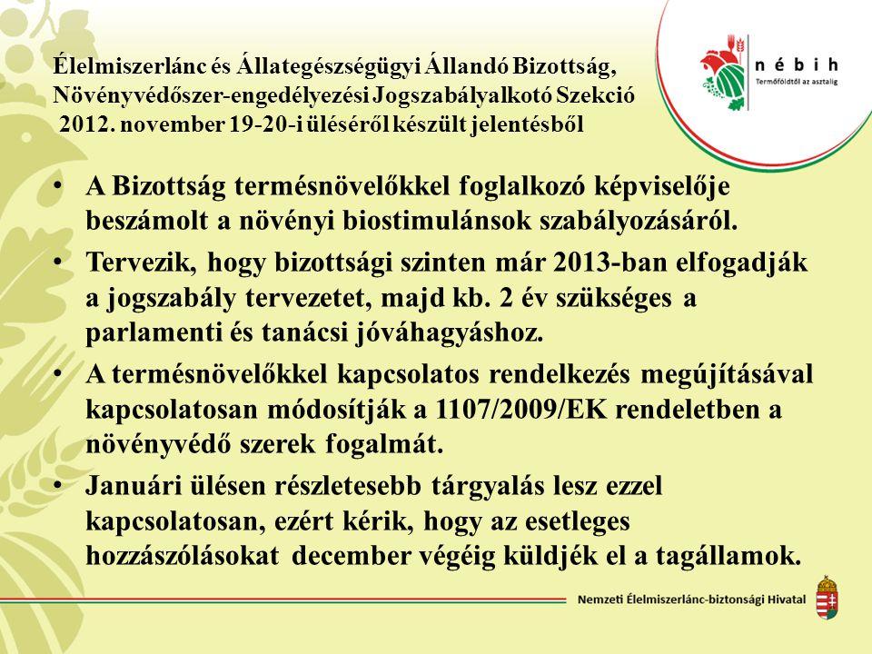 Élelmiszerlánc és Állategészségügyi Állandó Bizottság, Növényvédőszer-engedélyezési Jogszabályalkotó Szekció 2012. november 19-20-i üléséről készült jelentésből