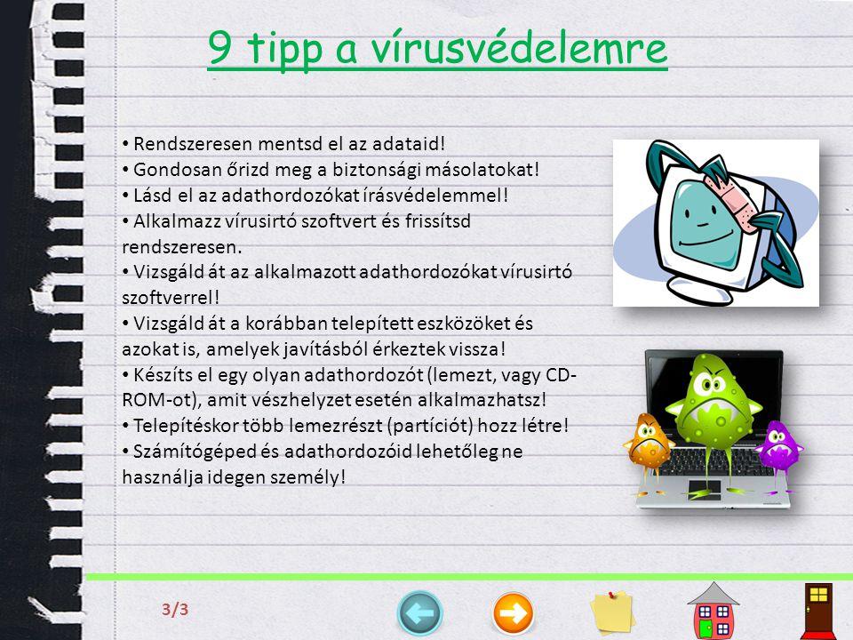 9 tipp a vírusvédelemre Rendszeresen mentsd el az adataid!