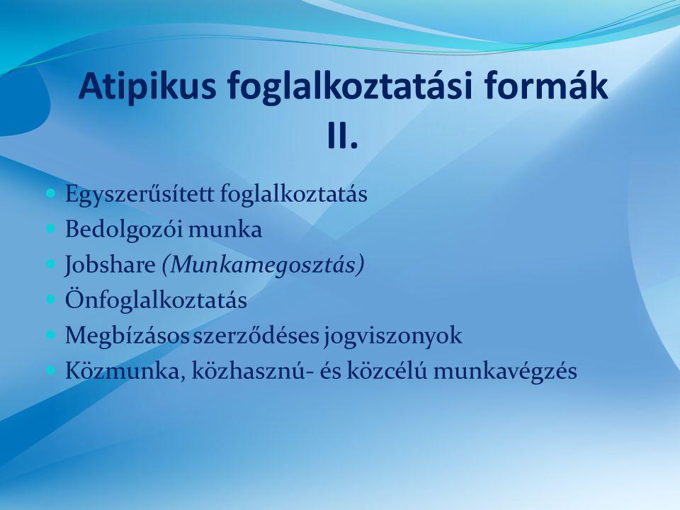 Atipikus foglalkoztatási formák II.