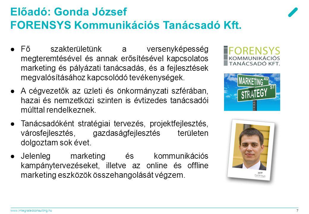 Előadó: Gonda József FORENSYS Kommunikációs Tanácsadó Kft.