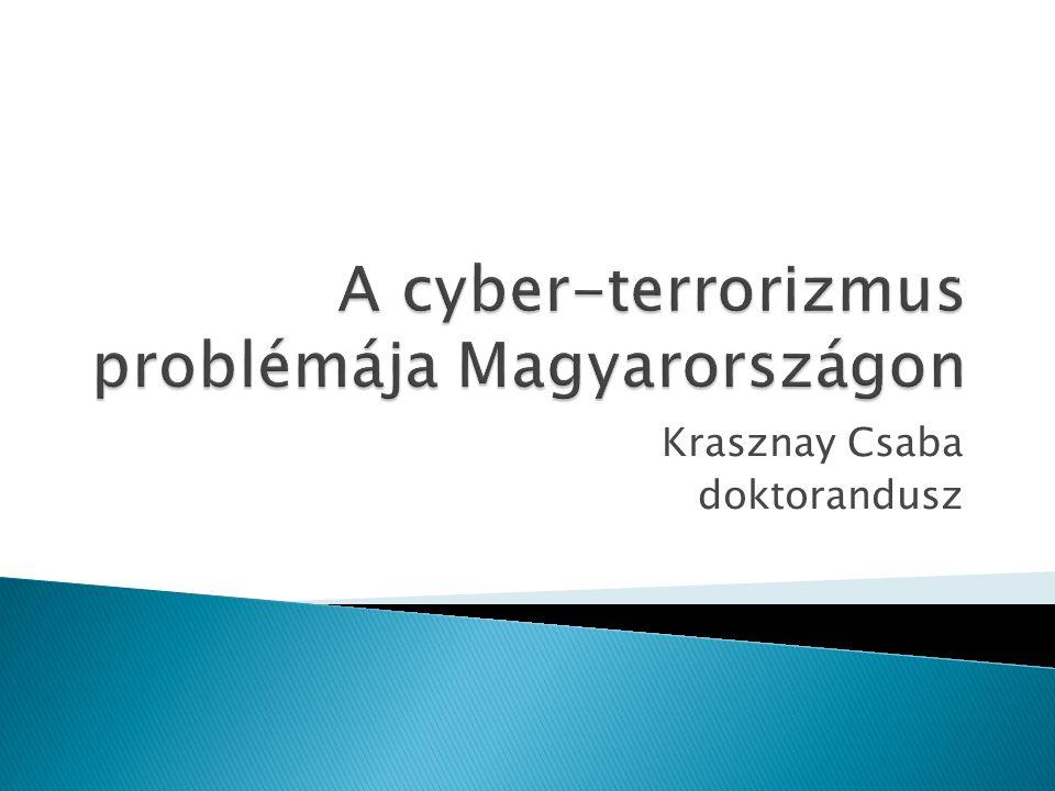 A cyber-terrorizmus problémája Magyarországon