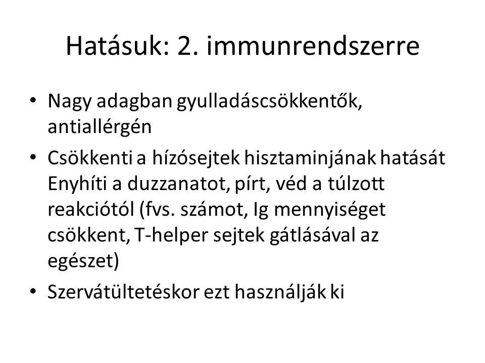 Hatásuk: 2. immunrendszerre