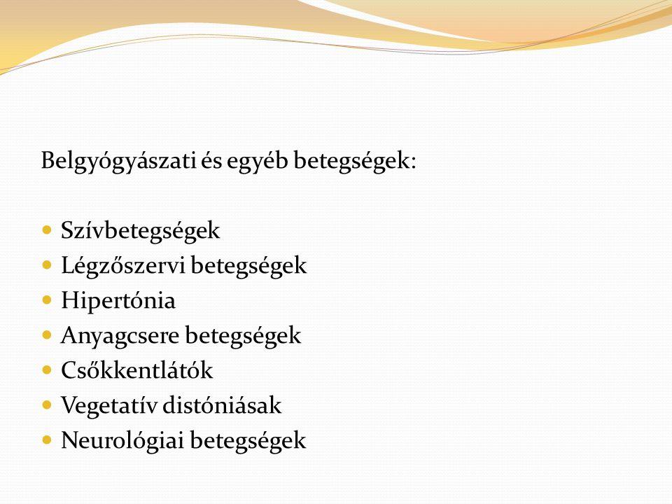 Belgyógyászati és egyéb betegségek: