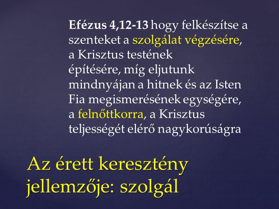 Az érett keresztény jellemzője: szolgál