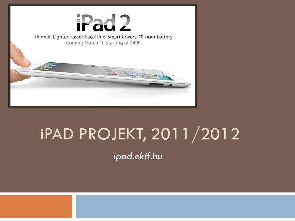 iPad PROJEKT, 2011/2012 ipad.ektf.hu