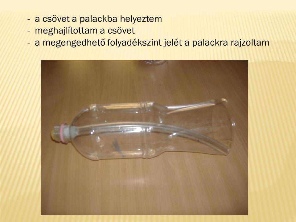 - a csövet a palackba helyeztem