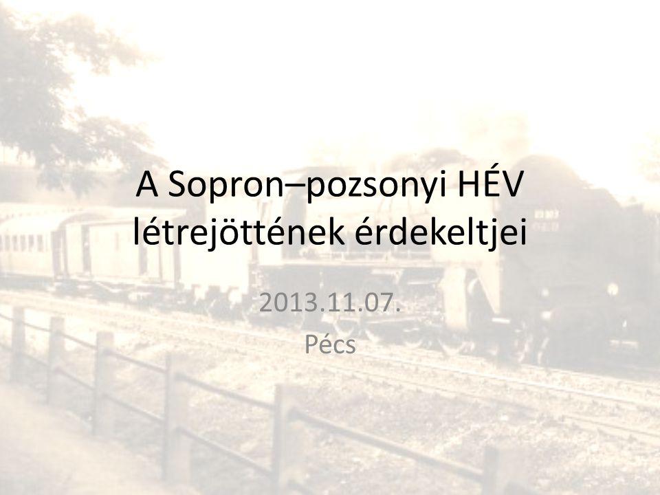 A Sopron–pozsonyi HÉV létrejöttének érdekeltjei