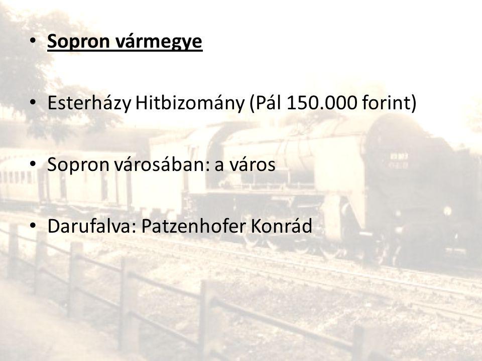 Sopron vármegye Esterházy Hitbizomány (Pál 150.000 forint) Sopron városában: a város.