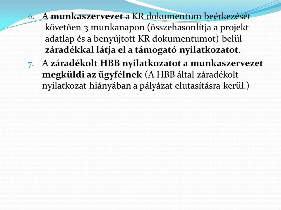 A munkaszervezet a KR dokumentum beérkezését