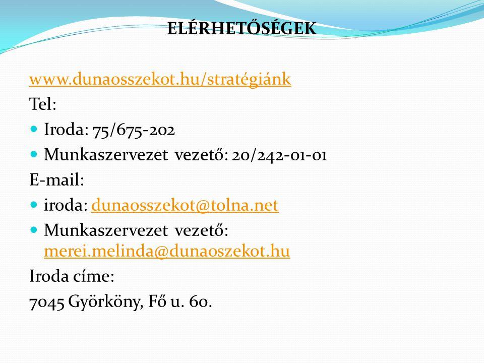 ELÉRHETŐSÉGEK www.dunaosszekot.hu/stratégiánk. Tel: Iroda: 75/675-202. Munkaszervezet vezető: 20/242-01-01.