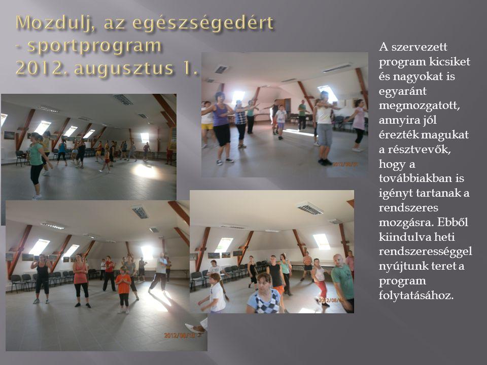 Mozdulj, az egészségedért - sportprogram 2012. augusztus 1.