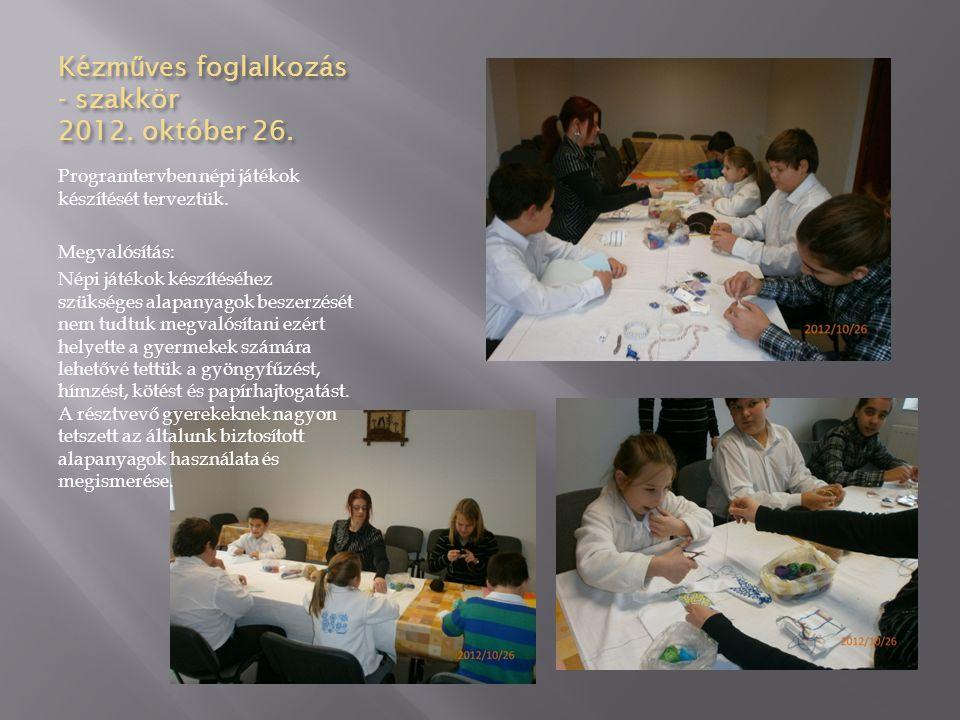 Kézműves foglalkozás - szakkör 2012. október 26.