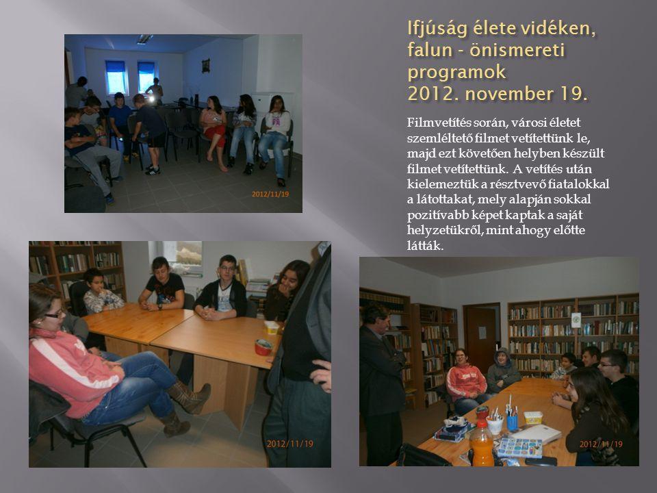 Ifjúság élete vidéken, falun - önismereti programok 2012. november 19.