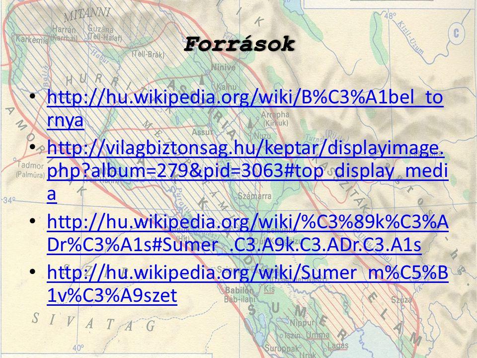 Források http://hu.wikipedia.org/wiki/B%C3%A1bel_tornya