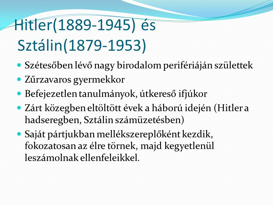 Hitler(1889-1945) és Sztálin(1879-1953)