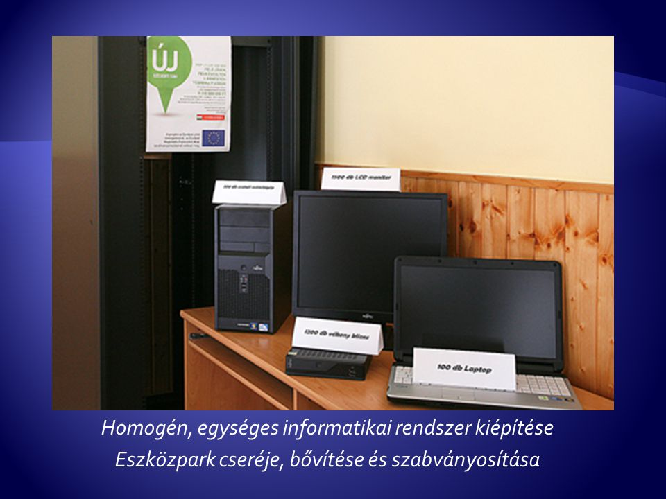 Homogén, egységes informatikai rendszer kiépítése