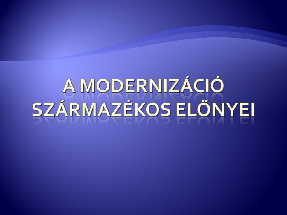 A modernizáció származékos előnyei