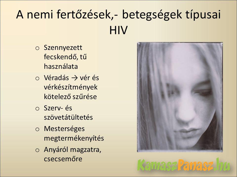 A nemi fertőzések,- betegségek típusai HIV