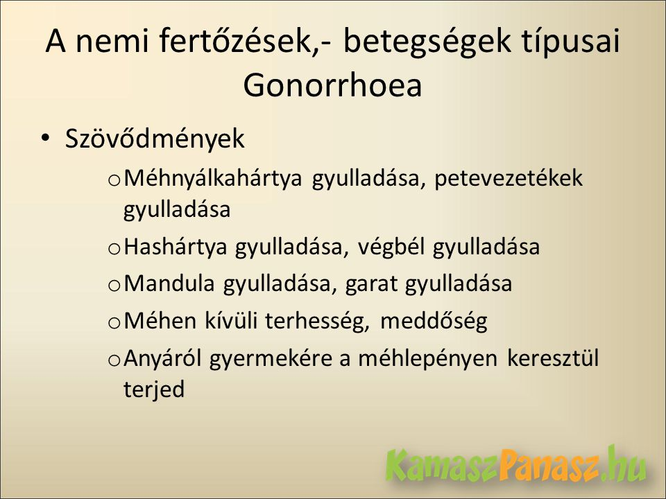 A nemi fertőzések,- betegségek típusai Gonorrhoea