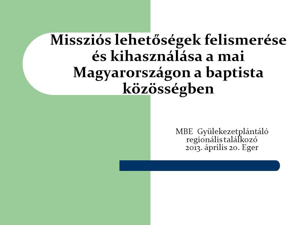 MBE Gyülekezetplántáló regionális találkozó 2013. április 20. Eger