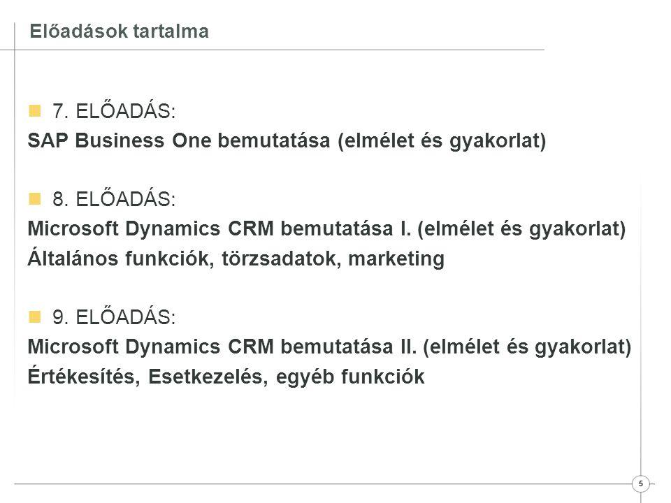 SAP Business One bemutatása (elmélet és gyakorlat) 8. ELŐADÁS: