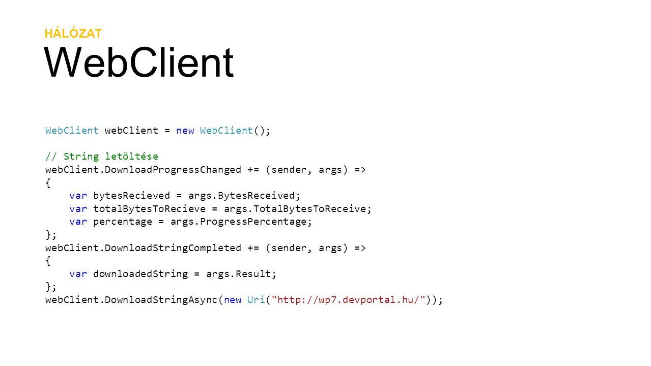 WebClient HÁLÓZAT WebClient webClient = new WebClient();