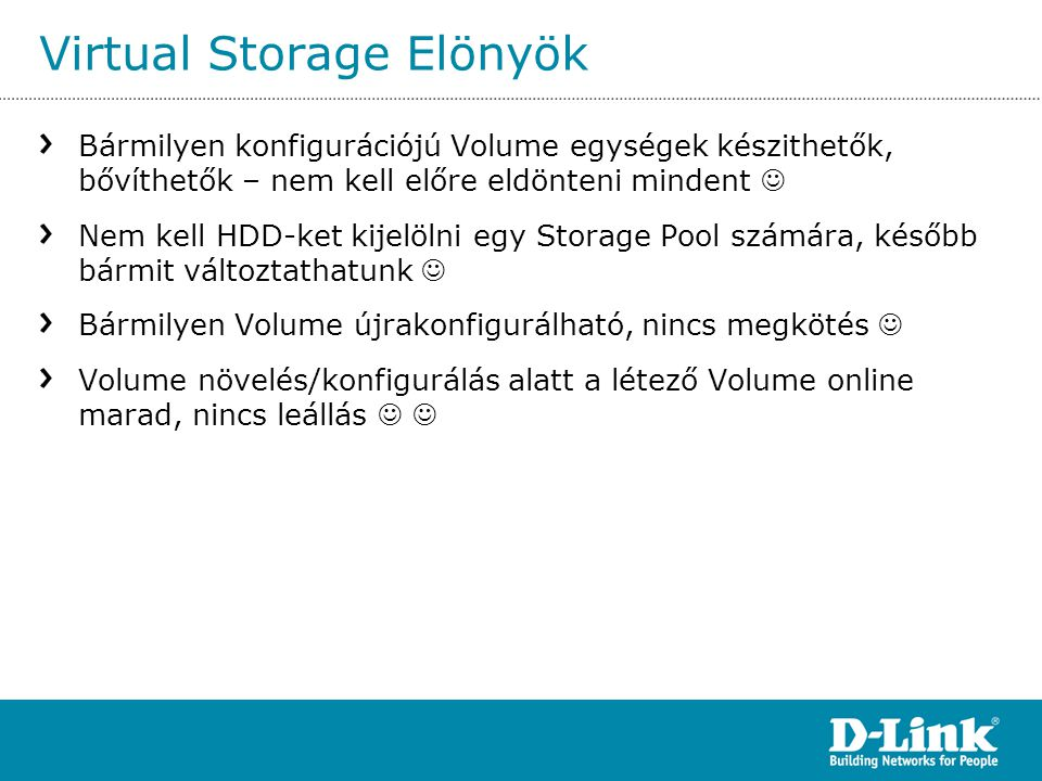 Virtual Storage Elönyök