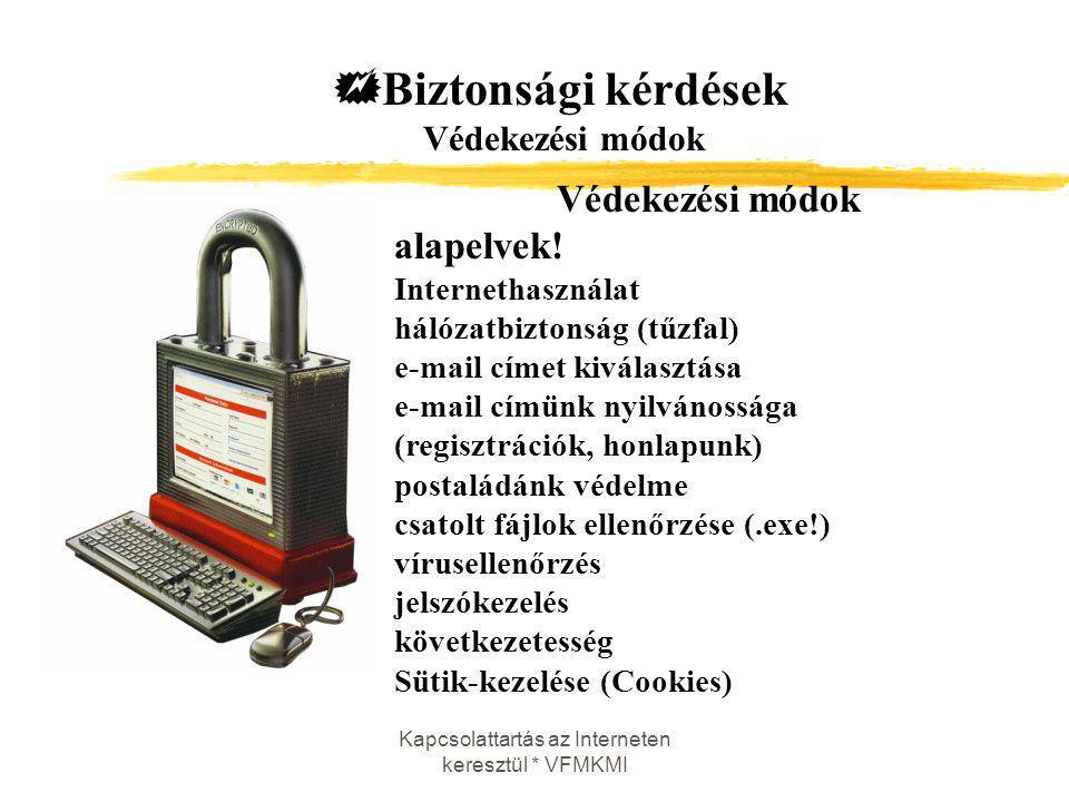 Biztonsági kérdések Védekezési módok