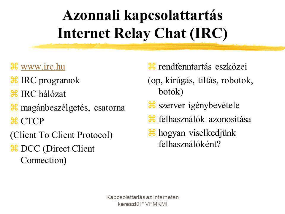 Azonnali kapcsolattartás Internet Relay Chat (IRC)
