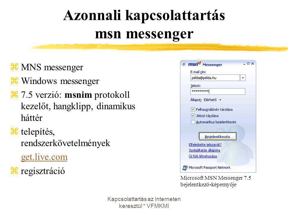 Azonnali kapcsolattartás msn messenger