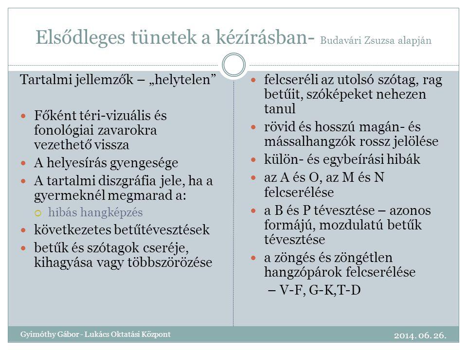 Elsődleges tünetek a kézírásban- Budavári Zsuzsa alapján