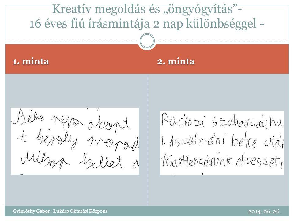 """Kreatív megoldás és """"öngyógyítás - 16 éves fiú írásmintája 2 nap különbséggel -"""