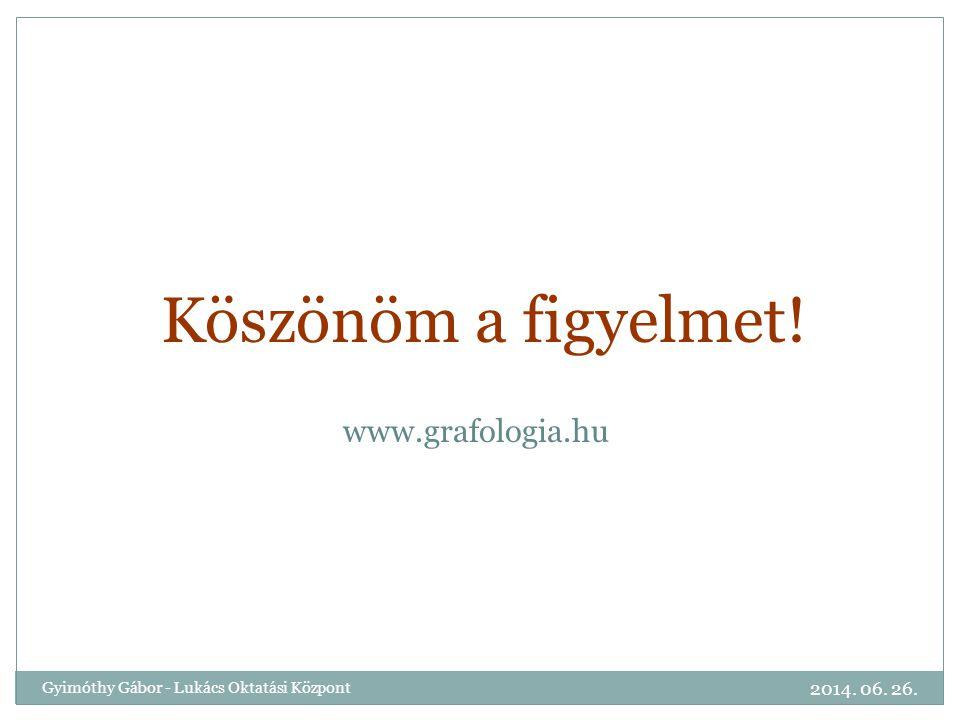 Köszönöm a figyelmet! www.grafologia.hu 2017.04.03.