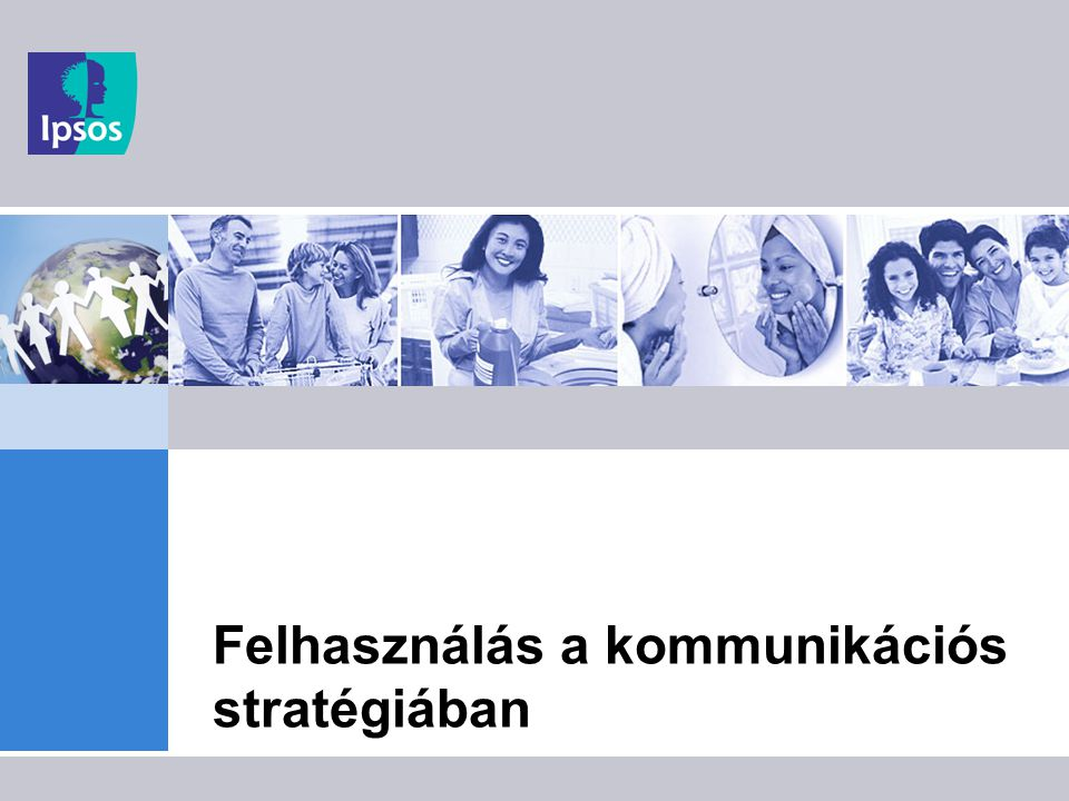 Felhasználás a kommunikációs stratégiában