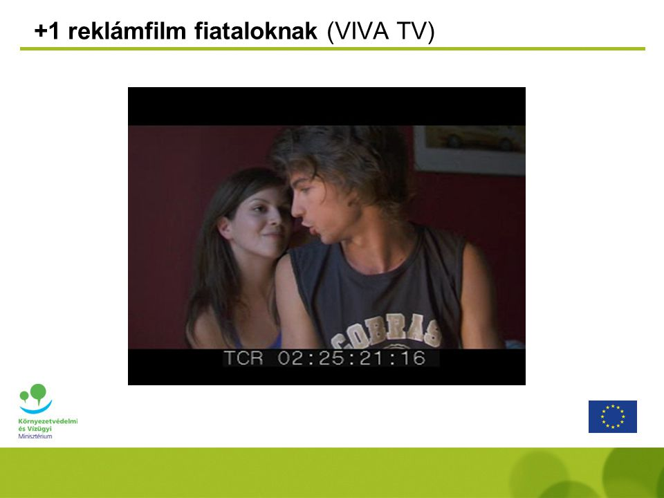 +1 reklámfilm fiataloknak (VIVA TV)