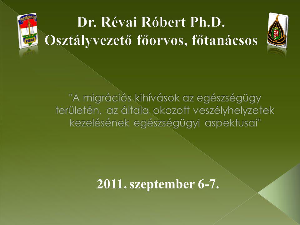 Dr. Révai Róbert Ph.D. Osztályvezető főorvos, főtanácsos