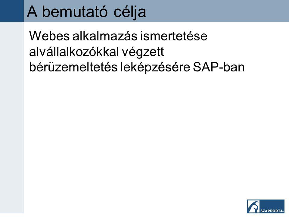 A bemutató célja Webes alkalmazás ismertetése alvállalkozókkal végzett bérüzemeltetés leképzésére SAP-ban.