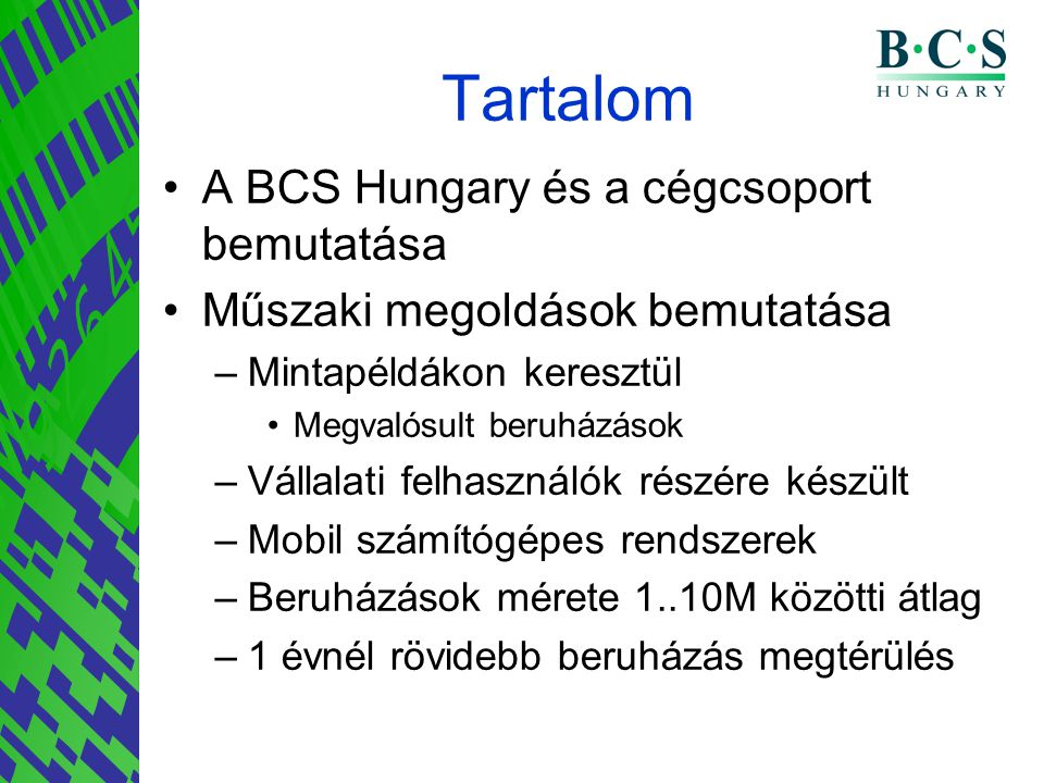 Tartalom A BCS Hungary és a cégcsoport bemutatása
