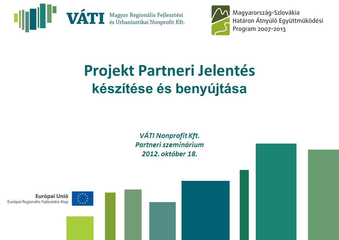 Projekt Partneri Jelentés készítése és benyújtása
