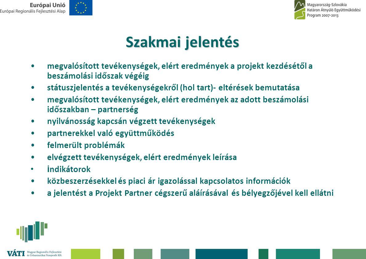 Szakmai jelentés megvalósított tevékenységek, elért eredmények a projekt kezdésétől a beszámolási időszak végéig.