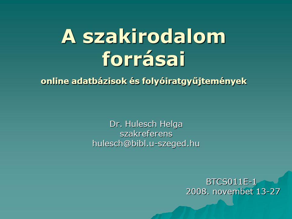 A szakirodalom forrásai online adatbázisok és folyóiratgyűjtemények