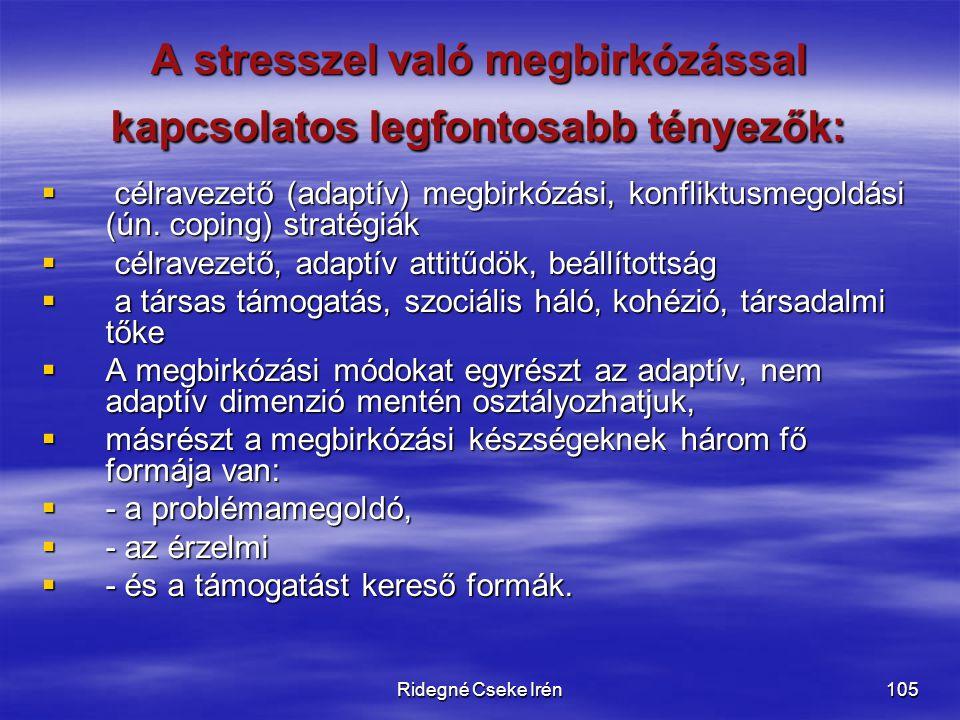 A stresszel való megbirkózással kapcsolatos legfontosabb tényezők:
