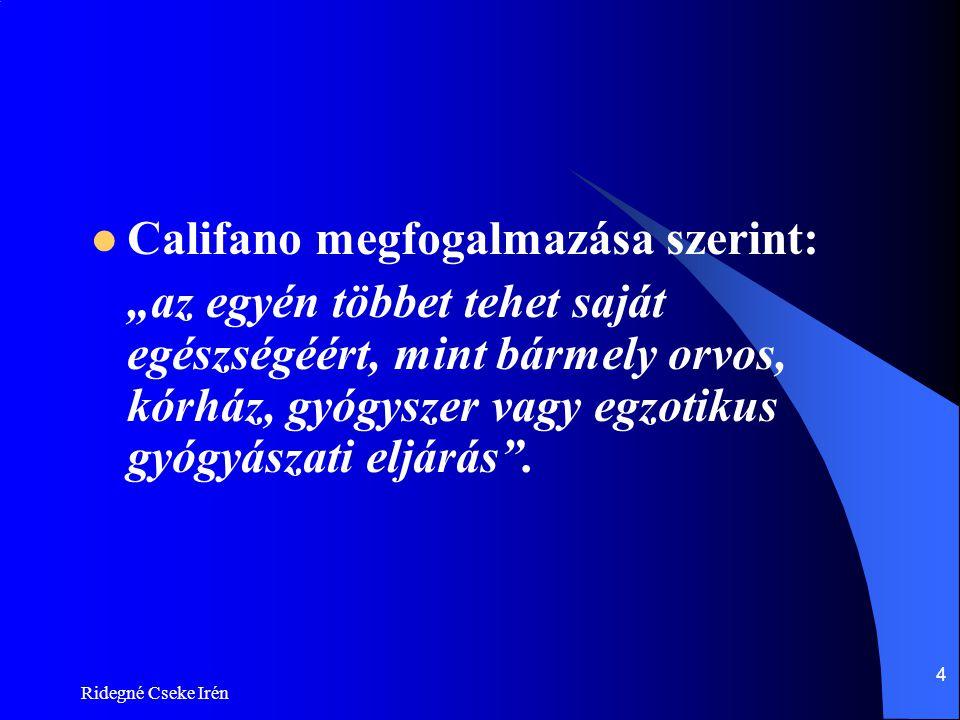 Califano megfogalmazása szerint: