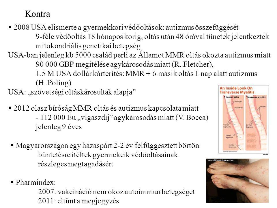 Kontra 2008 USA elismerte a gyermekkori védőoltások: autizmus összefüggését.