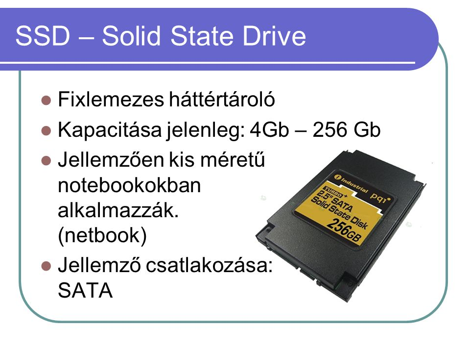 SSD – Solid State Drive Fixlemezes háttértároló