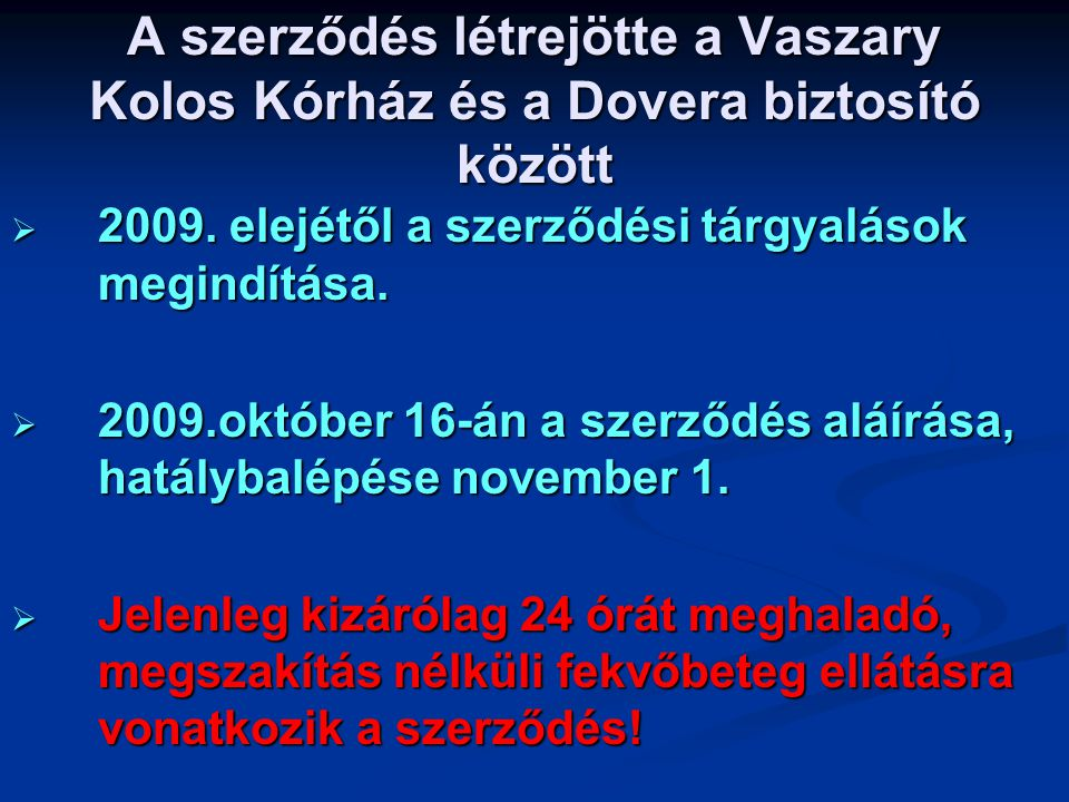 A szerződés létrejötte a Vaszary Kolos Kórház és a Dovera biztosító között